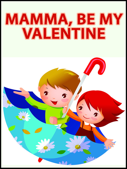 Mamma, Be My Valentine A Children's Picture Book for Grandmother and Grandchild